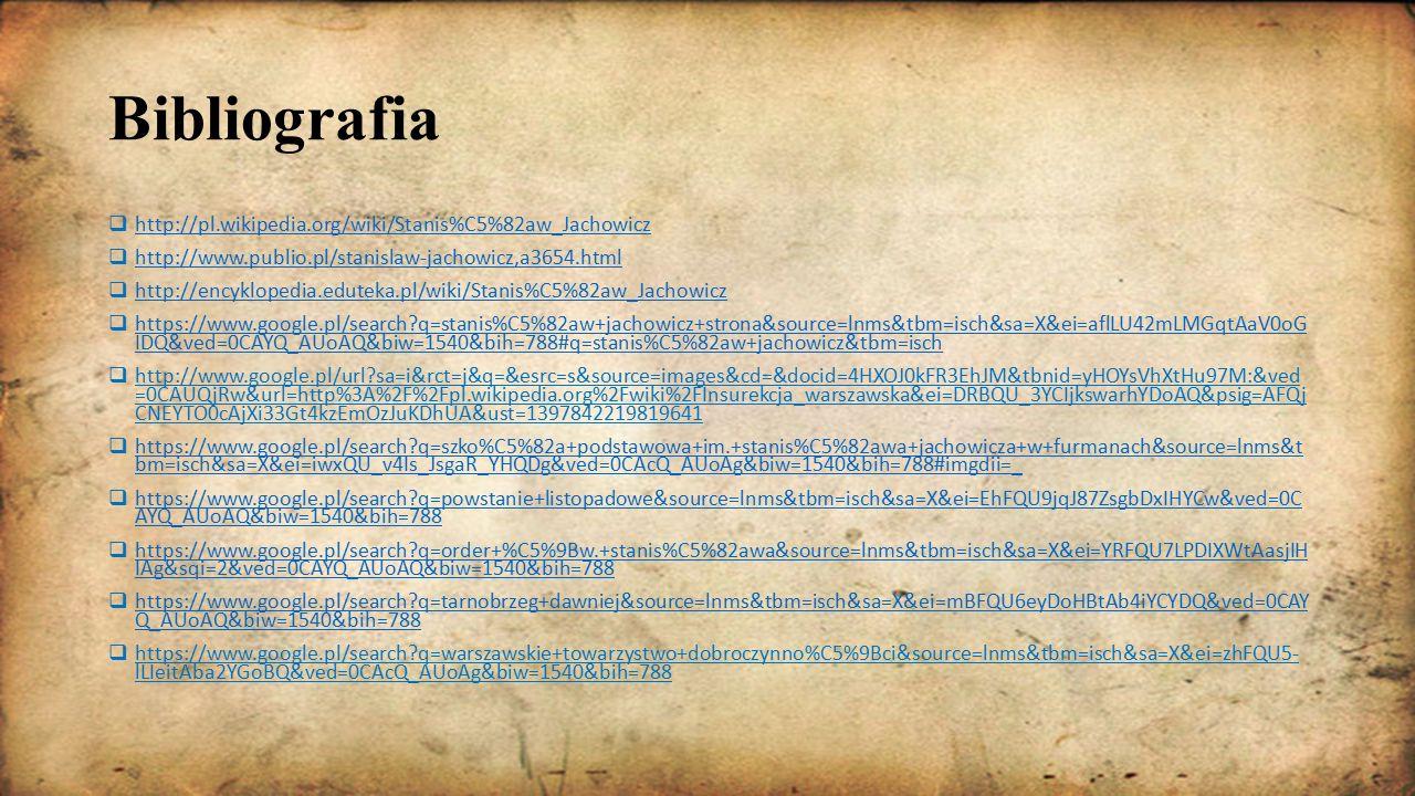 Bibliografia http://pl.wikipedia.org/wiki/Stanis%C5%82aw_Jachowicz