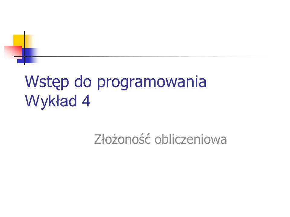 Wstęp do programowania Wykład 4