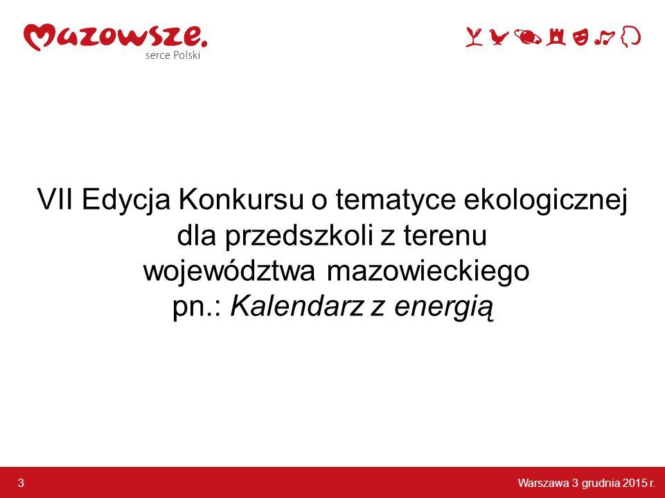 VII Edycja Konkursu o tematyce ekologicznej dla przedszkoli z terenu województwa mazowieckiego pn.: Kalendarz z energią