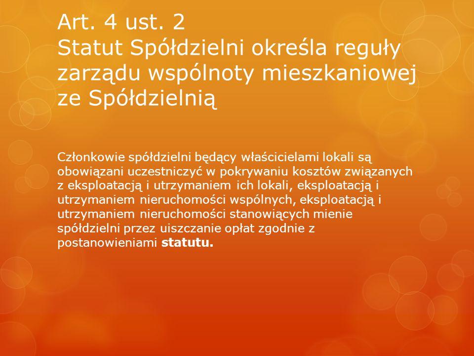 Art. 4 ust. 2 Statut Spółdzielni określa reguły zarządu wspólnoty mieszkaniowej ze Spółdzielnią