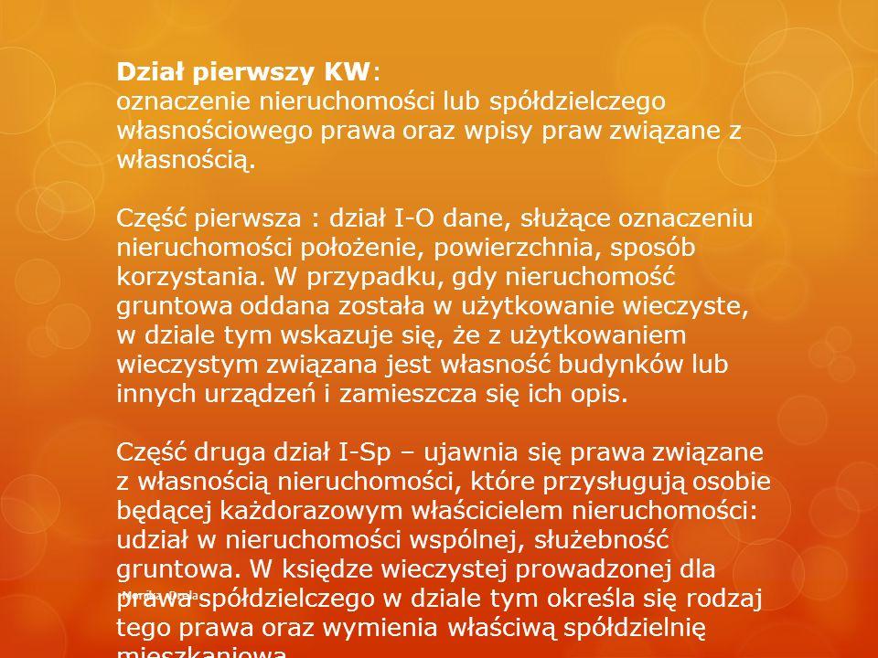 Dział pierwszy KW: oznaczenie nieruchomości lub spółdzielczego własnościowego prawa oraz wpisy praw związane z własnością.