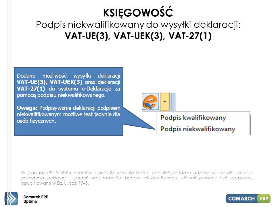 KSIĘGOWOŚĆ Podpis niekwalifikowany do wysyłki deklaracji: VAT-UE(3), VAT-UEK(3), VAT-27(1)