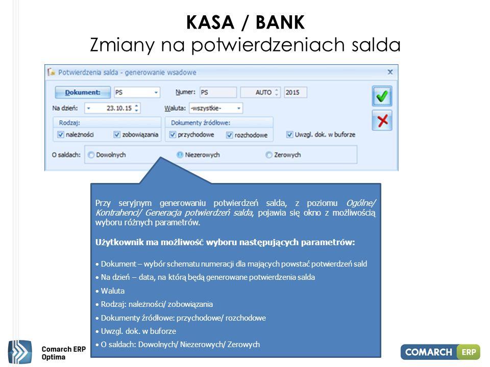 KASA / BANK Zmiany na potwierdzeniach salda