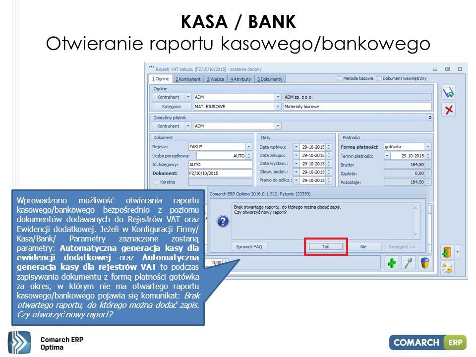 KASA / BANK Otwieranie raportu kasowego/bankowego