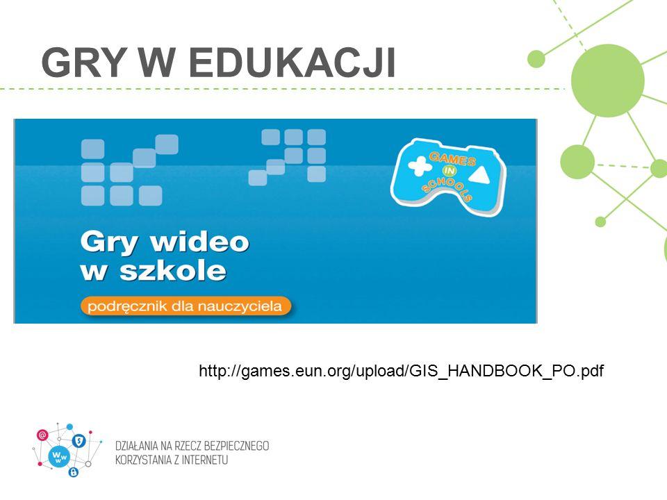 Gry w edukacJI http://games.eun.org/upload/GIS_HANDBOOK_PO.pdf