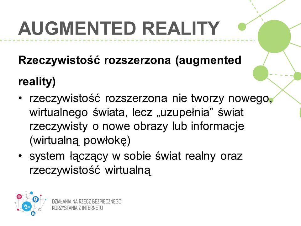 AUGMENTED REALITY Rzeczywistość rozszerzona (augmented reality)