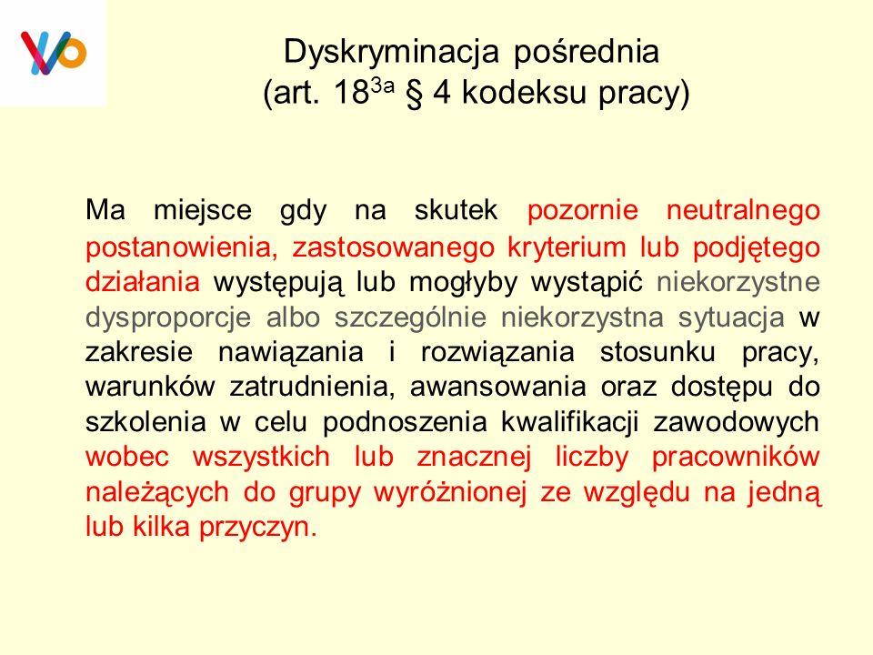 Dyskryminacja pośrednia (art. 183a § 4 kodeksu pracy)