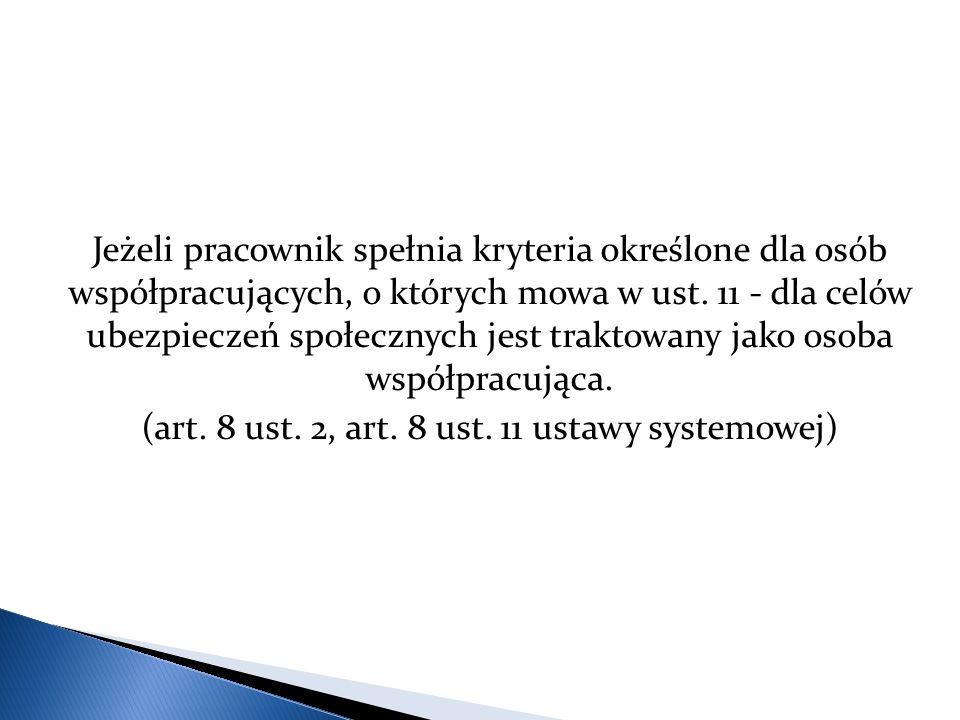 (art. 8 ust. 2, art. 8 ust. 11 ustawy systemowej)