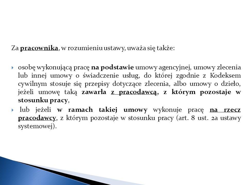 Za pracownika, w rozumieniu ustawy, uważa się także: