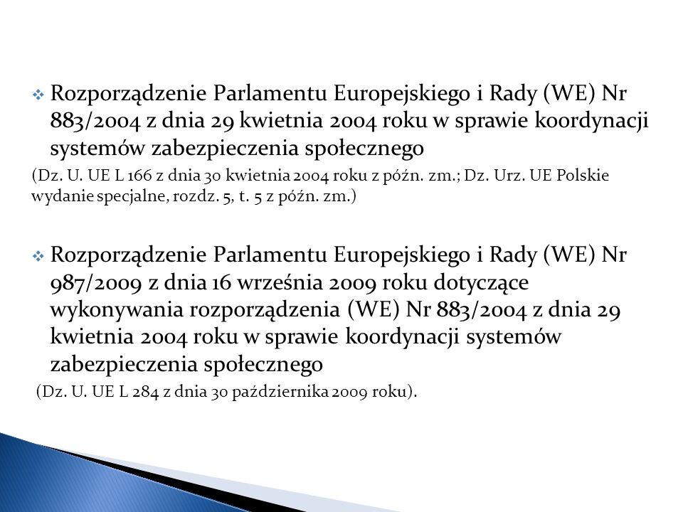 Rozporządzenie Parlamentu Europejskiego i Rady (WE) Nr 883/2004 z dnia 29 kwietnia 2004 roku w sprawie koordynacji systemów zabezpieczenia społecznego