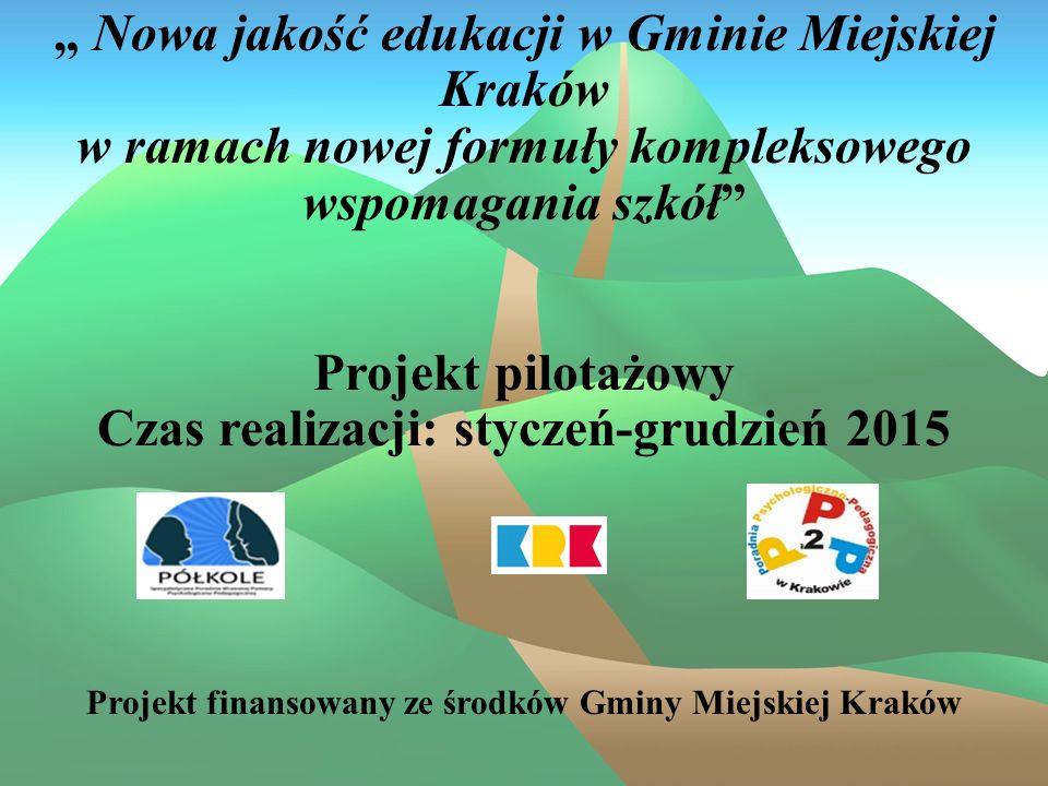 """"""" Nowa jakość edukacji w Gminie Miejskiej Kraków w ramach nowej formuły kompleksowego wspomagania szkół"""