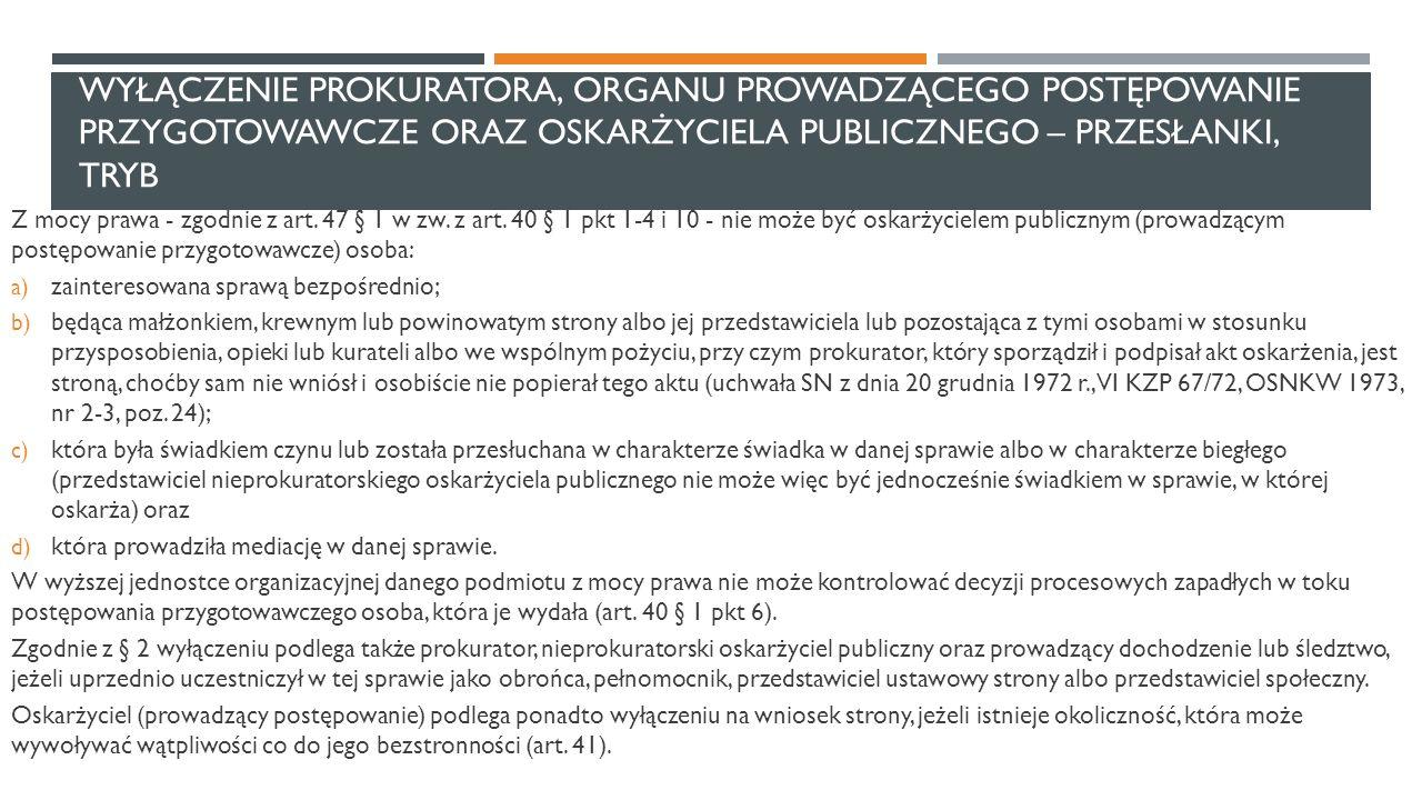 Wyłączenie prokuratora, organu prowadzącego postępowanie przygotowawcze oraz oskarżyciela publicznego – przesłanki, tryb