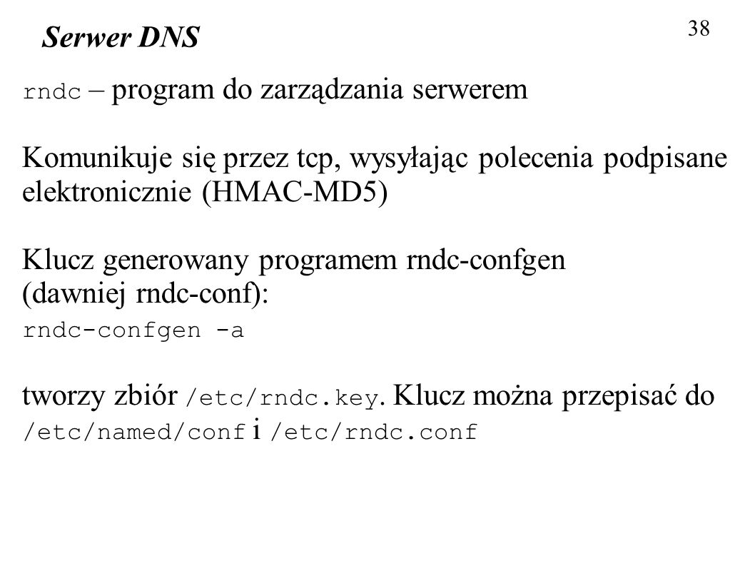 Klucz generowany programem rndc-confgen (dawniej rndc-conf):