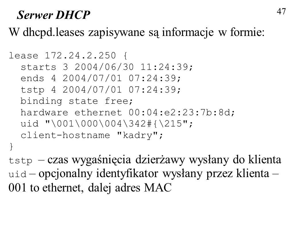 W dhcpd.leases zapisywane są informacje w formie: