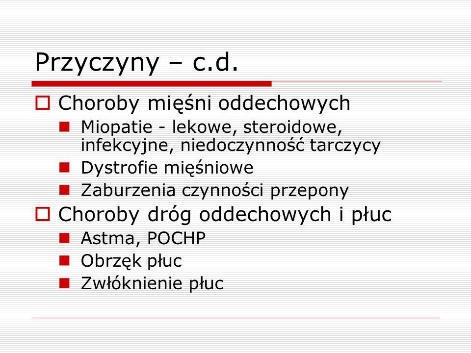Przyczyny – c.d. Choroby mięśni oddechowych