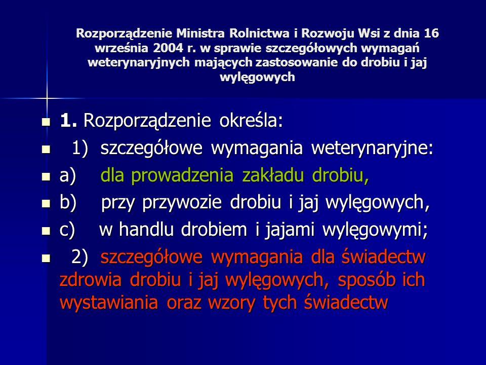 1. Rozporządzenie określa: 1) szczegółowe wymagania weterynaryjne: