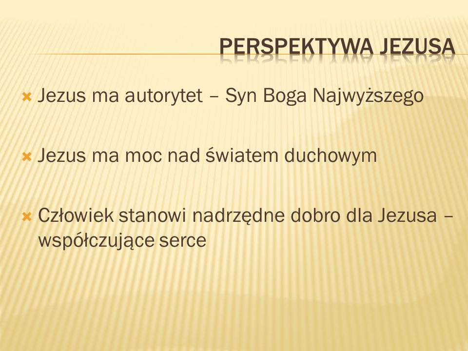 Perspektywa jezusa Jezus ma autorytet – Syn Boga Najwyższego