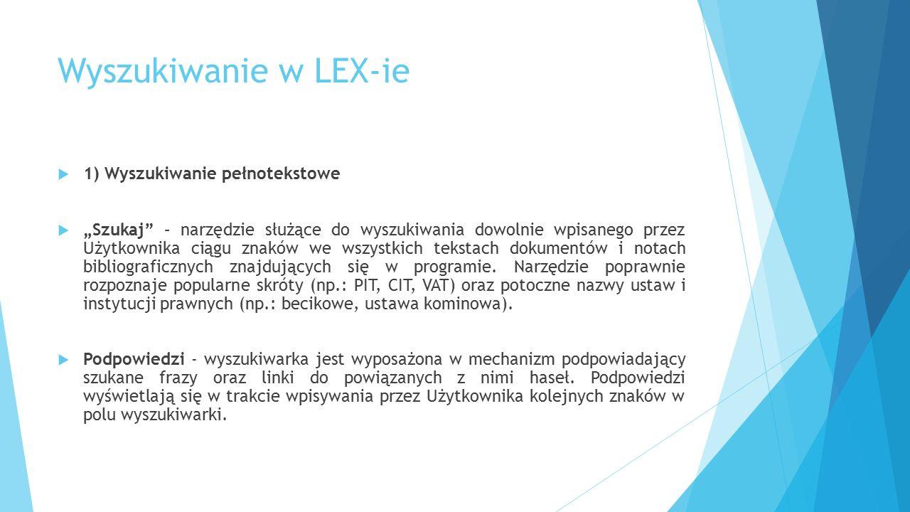 Wyszukiwanie w LEX-ie 1) Wyszukiwanie pełnotekstowe
