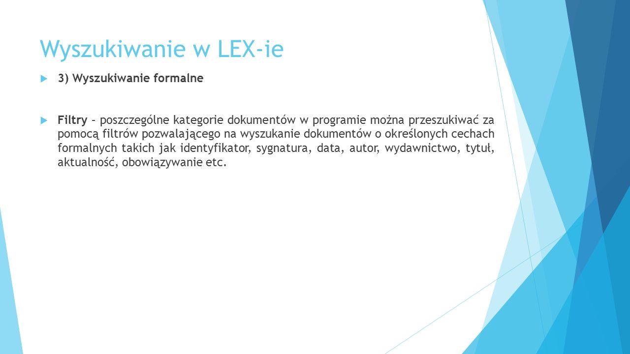 Wyszukiwanie w LEX-ie 3) Wyszukiwanie formalne