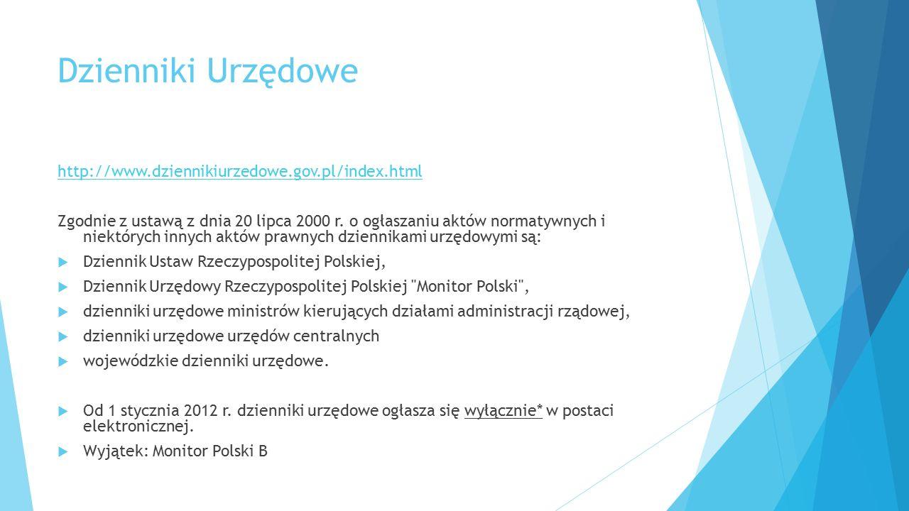 Dzienniki Urzędowe http://www.dziennikiurzedowe.gov.pl/index.html