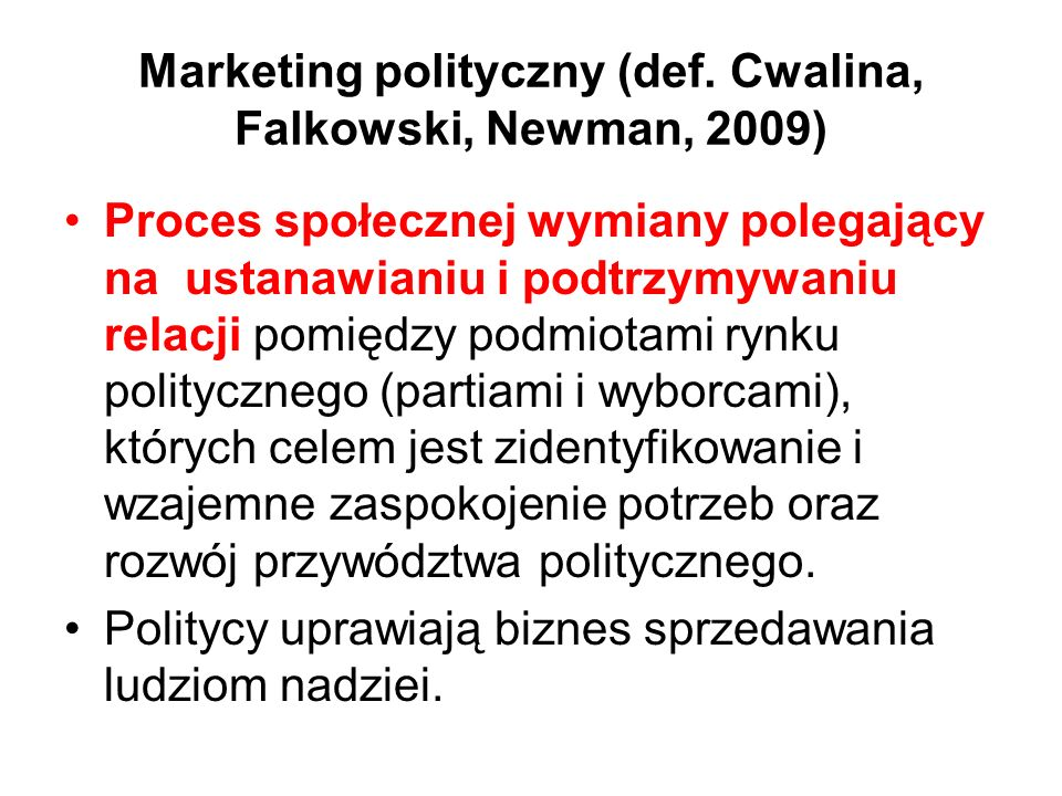 Marketing polityczny (def. Cwalina, Falkowski, Newman, 2009)