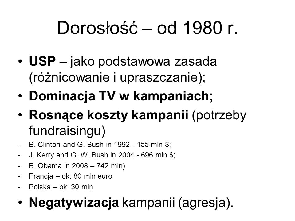 Dorosłość – od 1980 r. USP – jako podstawowa zasada (różnicowanie i upraszczanie); Dominacja TV w kampaniach;