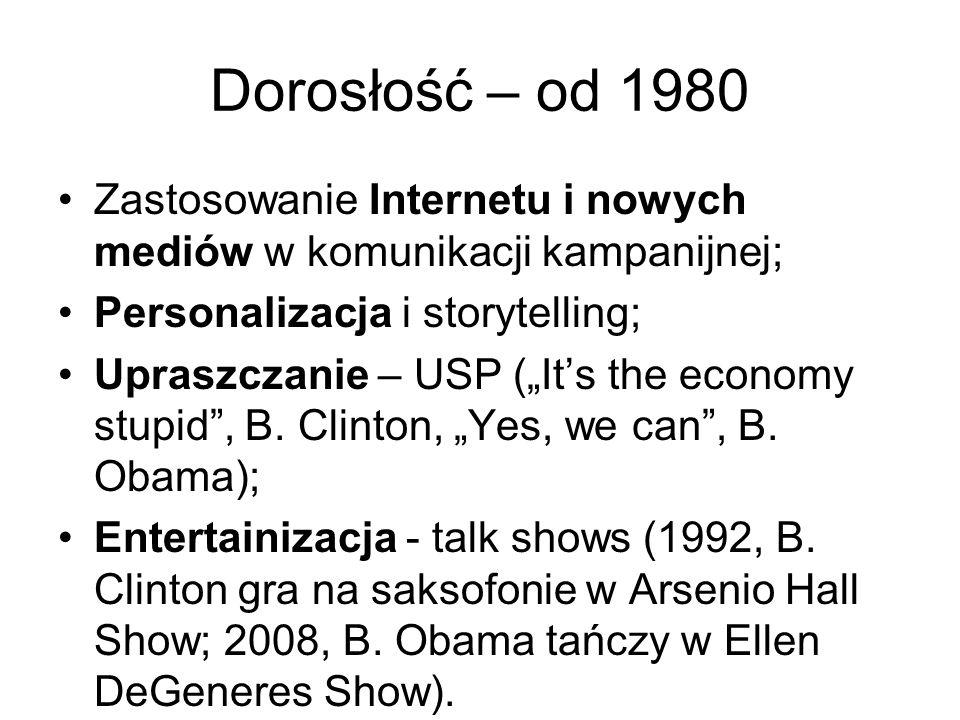 Dorosłość – od 1980 Zastosowanie Internetu i nowych mediów w komunikacji kampanijnej; Personalizacja i storytelling;