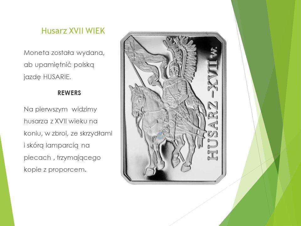 Husarz XVII WIEK Moneta została wydana, ab upamiętnić polską jazdę HUSARIE. REWERS.