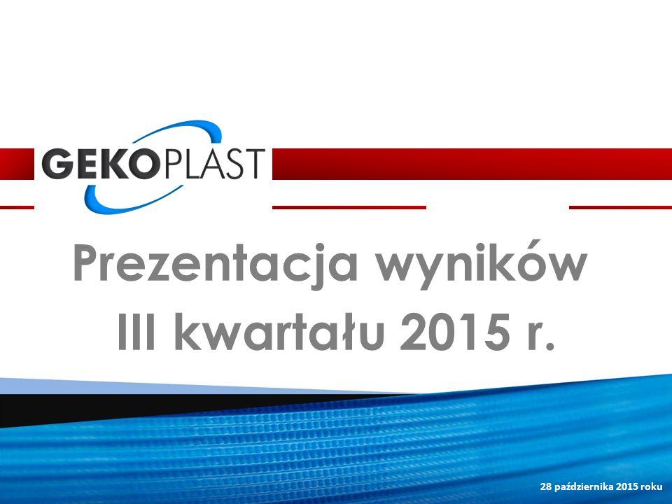 Prezentacja wyników III kwartału 2015 r.