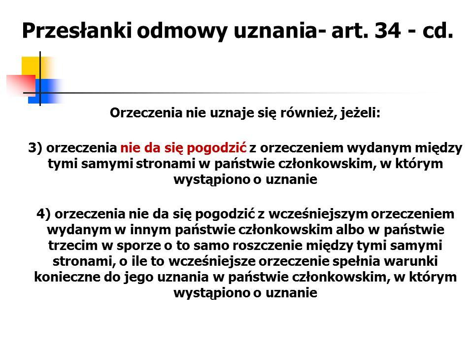 Przesłanki odmowy uznania- art. 34 - cd.