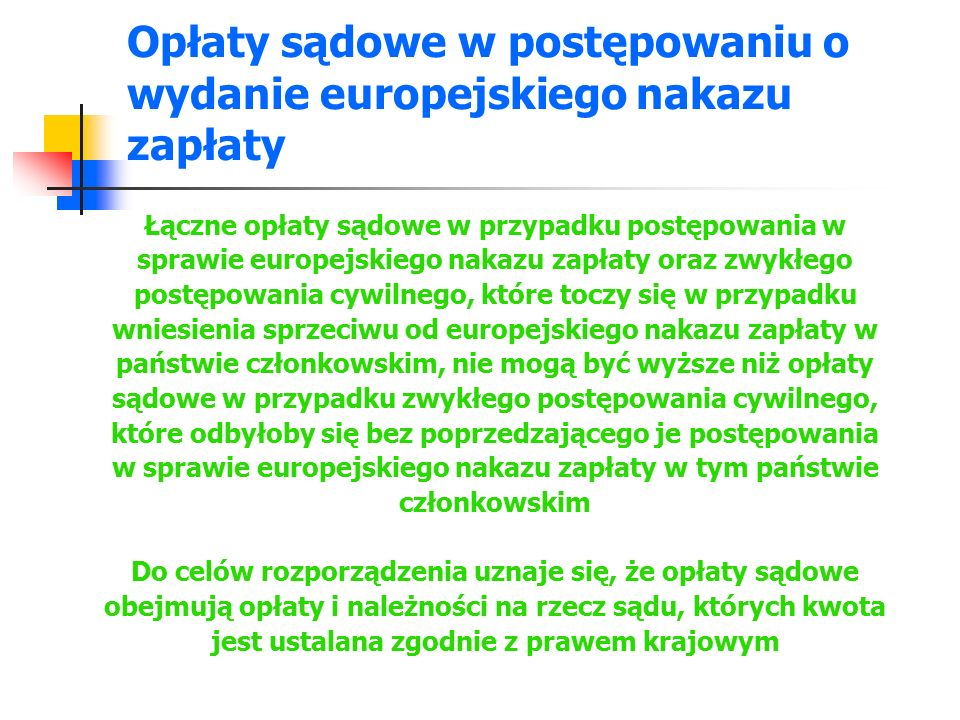 Opłaty sądowe w postępowaniu o wydanie europejskiego nakazu zapłaty