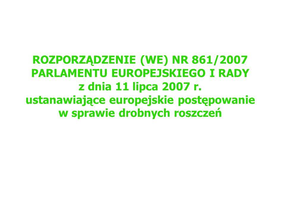 ROZPORZĄDZENIE (WE) NR 861/2007 PARLAMENTU EUROPEJSKIEGO I RADY z dnia 11 lipca 2007 r.