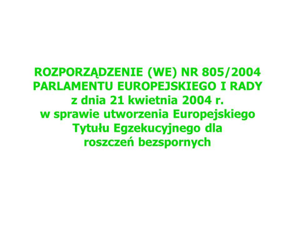 ROZPORZĄDZENIE (WE) NR 805/2004 PARLAMENTU EUROPEJSKIEGO I RADY z dnia 21 kwietnia 2004 r.