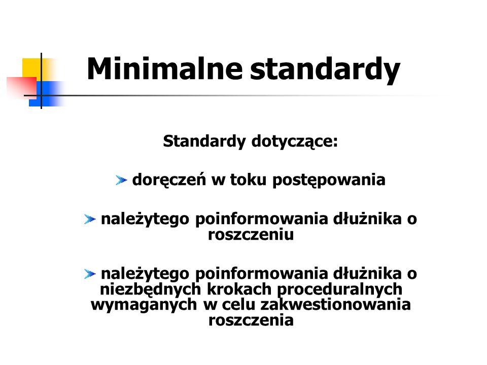 Minimalne standardy Standardy dotyczące: doręczeń w toku postępowania