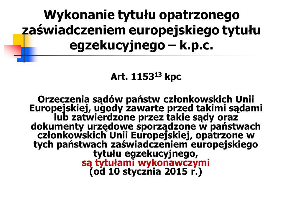 Wykonanie tytułu opatrzonego zaświadczeniem europejskiego tytułu egzekucyjnego – k.p.c.