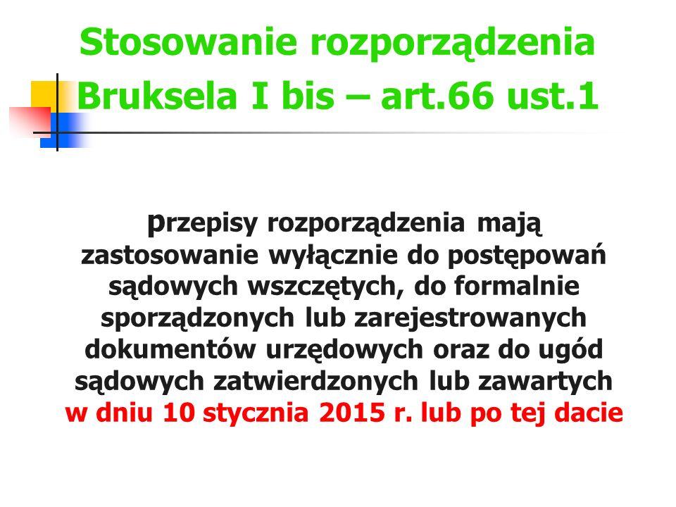 Stosowanie rozporządzenia Bruksela I bis – art.66 ust.1