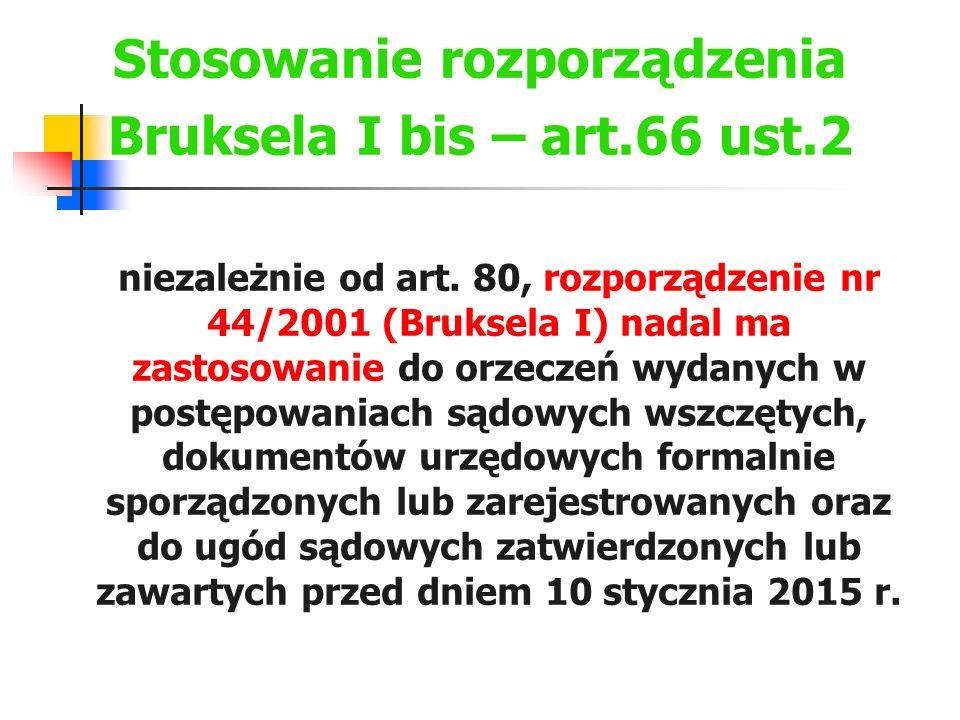 Stosowanie rozporządzenia Bruksela I bis – art.66 ust.2