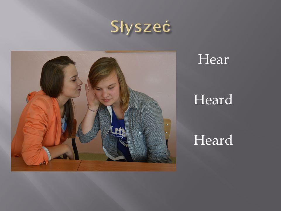 Słyszeć Hear Heard