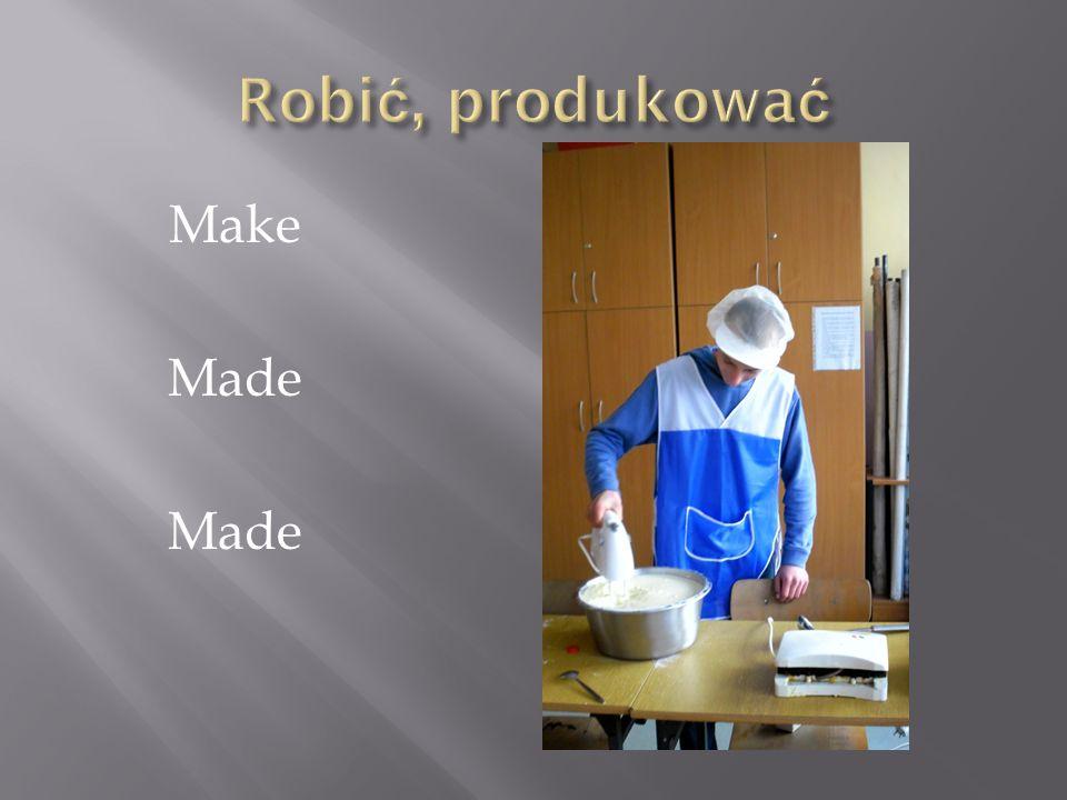 Robić, produkować Make Made