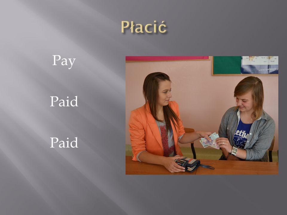 Płacić Pay Paid