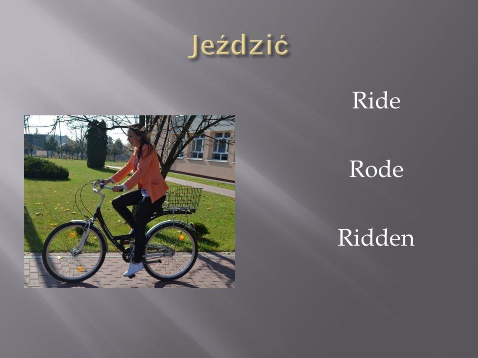 Jeździć Ride Rode Ridden