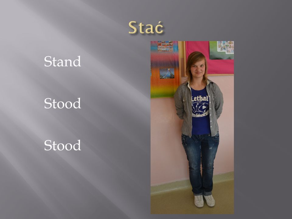 Stać Stand Stood