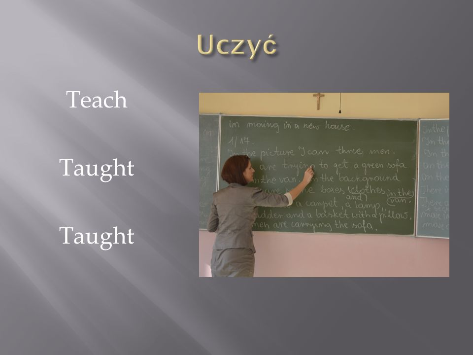 Uczyć Teach Taught