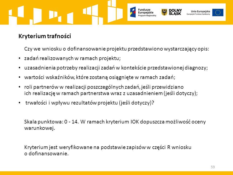 Kryterium trafności Czy we wniosku o dofinansowanie projektu przedstawiono wystarczający opis: zadań realizowanych w ramach projektu;
