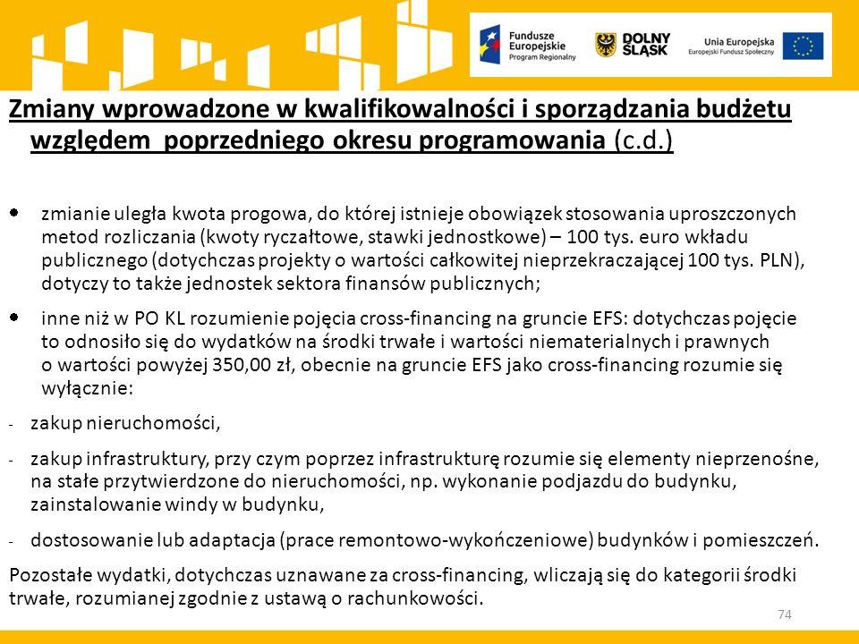 Zmiany wprowadzone w kwalifikowalności i sporządzania budżetu względem poprzedniego okresu programowania (c.d.)
