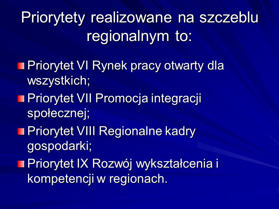 Priorytety realizowane na szczeblu regionalnym to: