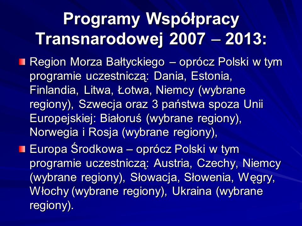 Programy Współpracy Transnarodowej 2007 – 2013: