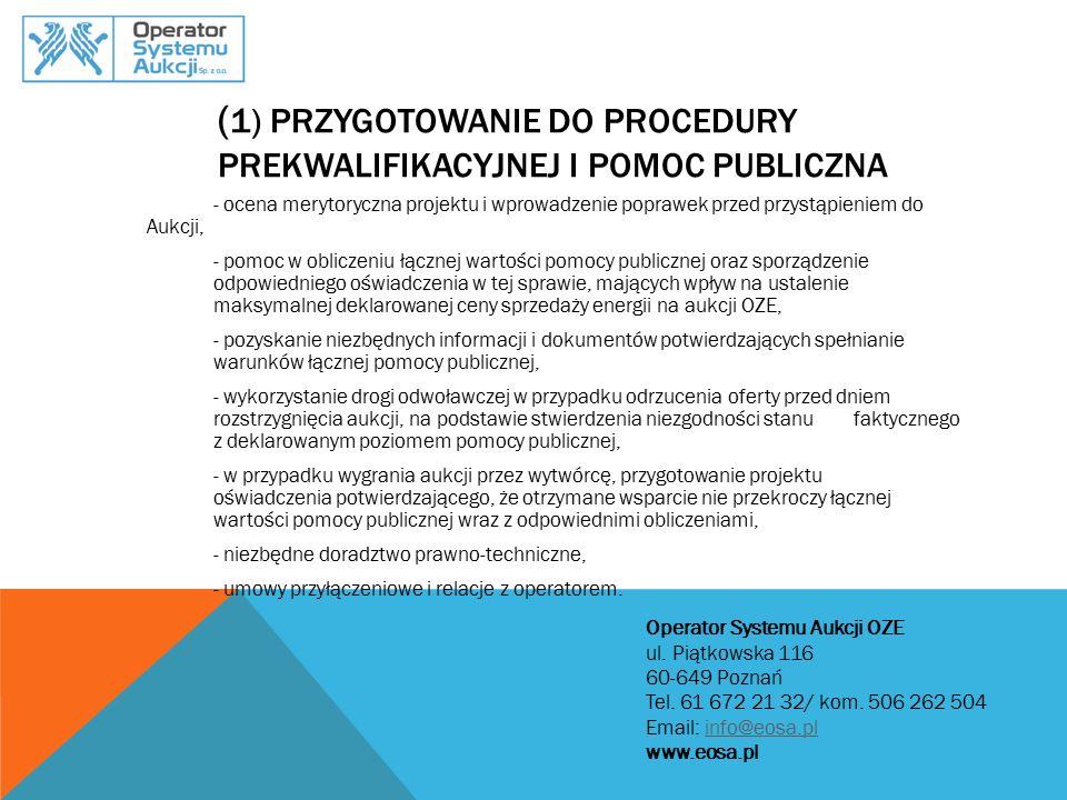 (1) Przygotowanie do procedury prekwalifikacyjnej i pomoc publiczna