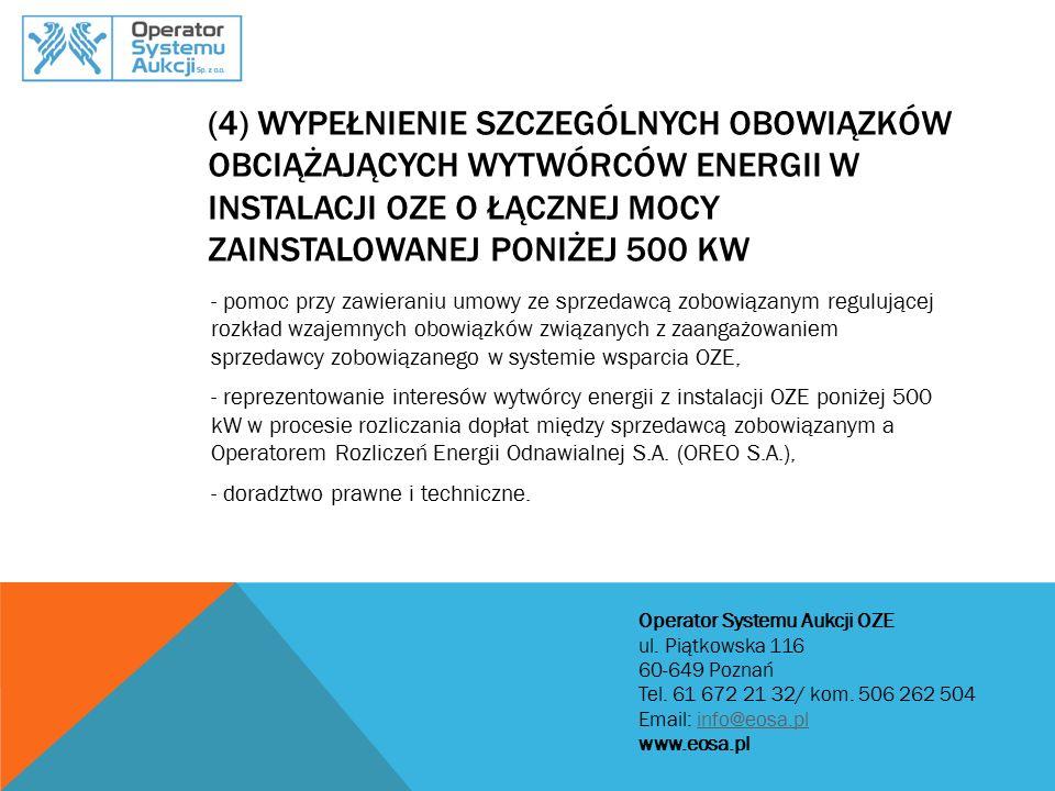 (4) Wypełnienie szczególnych obowiązków obciążających wytwórców energii w instalacji OZE o łącznej mocy zainstalowanej poniżej 500 kW