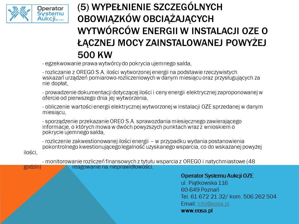 (5) Wypełnienie szczególnych obowiązków obciążających wytwórców energii w instalacji OZE o łącznej mocy zainstalowanej powyżej 500 kW